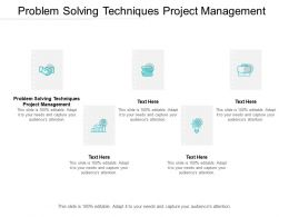 Problem Solving Techniques Project Management Ppt Powerpoint Templates Cpb