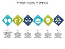 Problem Solving Workplace Ppt Powerpoint Presentation Professional Infographic Cpb