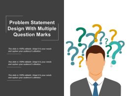 Problem Statement Design With Multiple Question Marks Powerpoint Layout