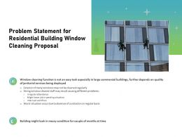 Problem Statement For Residential Building Window Cleaning Proposal Ppt Slides