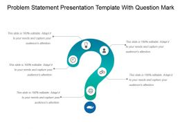 Problem Statement Presentation Template With Question Mark Ppt Ideas