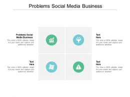 Problems Social Media Business Ppt Powerpoint Presentation Infographics Slideshow Cpb