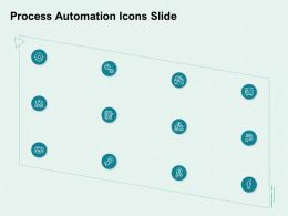Process Automation Icons Slide Ppt Powerpoint Presentation Introduction