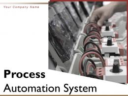 Process Automation System Powerpoint Presentation Slides