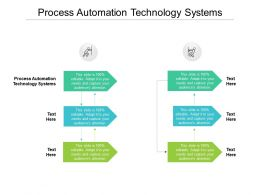 Process Automation Technology Systems Ppt Powerpoint Presentation Outline Cpb
