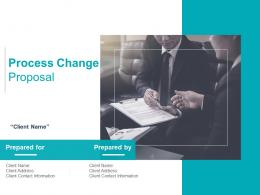 Process Change Proposal Powerpoint Presentation Slides