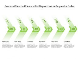Process Chevron Consists Six Step Arrows In Sequential Order