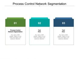 Process Control Network Segmentation Ppt Powerpoint Presentation Infographic Template Template Cpb