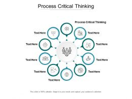 Process Critical Thinking Ppt Powerpoint Presentation Slides Graphics Download Cpb