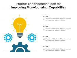 Process Enhancement Icon For Improving Manufacturing Capabilities