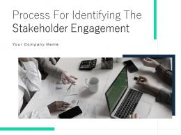 Process For Identifying The Stakeholder Engagement Powerpoint Presentation Slides