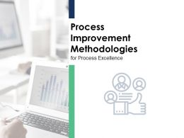 Process Improvement Methodologies Excellence Ppt Powerpoint Presentation Professional Aids
