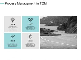 Process Management In TQM Timeline Years E205 Ppt Powerpoint Presentation File Grid
