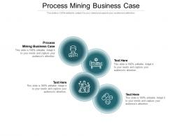Process Mining Business Case Ppt Powerpoint Presentation File Graphics Pictures Cpb