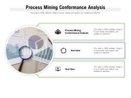 Process Mining Conformance Analysis Ppt Powerpoint Presentation Ideas Templates
