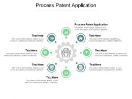 Process Patent Application Ppt Powerpoint Presentation Portfolio File Formats Cpb