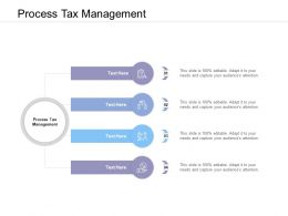 Process Tax Management Ppt Powerpoint Presentation Infographic Template Portfolio Cpb