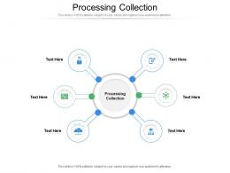 Processing Collection Ppt Powerpoint Presentation Pictures Deck Cpb