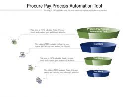 Procure Pay Process Automation Tool Ppt Powerpoint Presentation Show Styles Cpb