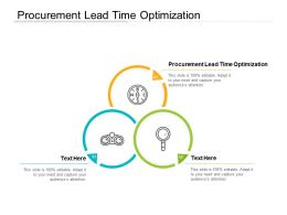 Procurement Lead Time Optimization Ppt Powerpoint Presentation Infographics Ideas Cpb