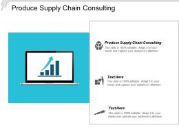 Produce Supply Chain Consulting Ppt Powerpoint Presentation Pictures Aids Cpb