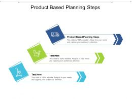Product Based Planning Steps Ppt Powerpoint Presentation File Shapes Cpb