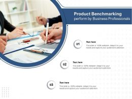 Product Benchmarking Perform By Business Professionals
