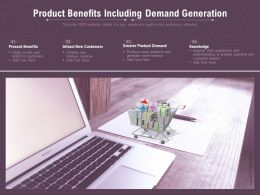 Product Benefits Including Demand Generation