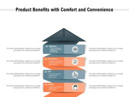Product Benefits With Comfort And Convenience