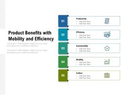 Product Benefits With Mobility And Efficiency