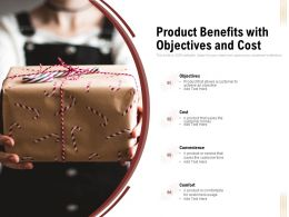 Product Benefits With Objectives And Cost