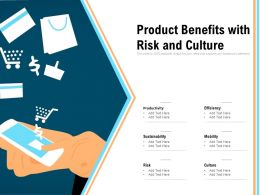 Product Benefits With Risk And Culture