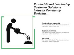 Product Brand Leadership Customer Solutions Industry Constantly Evolving