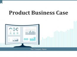 Product Business Case Customer Segments Key Resources Value Propositions