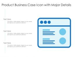 Product Business Case Icon With Major Details