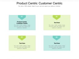 Product Centric Customer Centric Ppt Powerpoint Presentation Icon Images Cpb