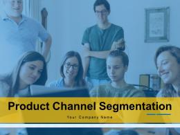 Product Channel Segmentation Powerpoint Presentation Slides