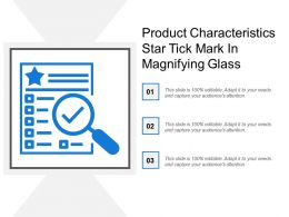 Product Characteristics Star Tick Mark In Magnifying Glass