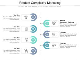 Product Complexity Marketing Ppt Powerpoint Presentation Summary Cpb