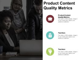 Product Content Quality Metrics Ppt Powerpoint Presentation Ideas Rules Cpb