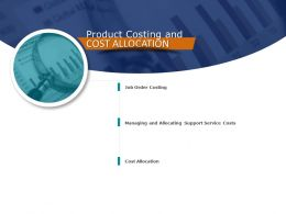 Product Costing And Cost Allocation Finance Ppt Powerpoint Presentation Visuals
