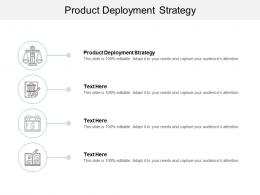 Product Deployment Strategy Ppt Powerpoint Presentation Inspiration Demonstration Cpb
