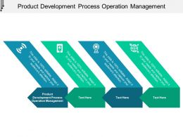 Product Development Process Operation Management Ppt Powerpoint Presentation Summary Cpb