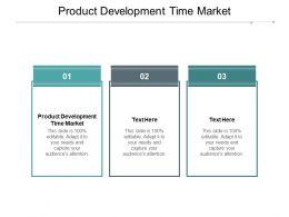 Product Development Time Market Ppt Powerpoint Presentation Outline Designs Cpb