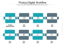 Product Digital Workflow Ppt Powerpoint Presentation Gallery Files Cpb