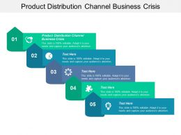 Product Distribution Channel Business Crisis Ppt Powerpoint Presentation Layouts Styles Cpb