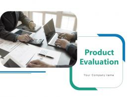 Product Evaluation Powerpoint Presentation Slides