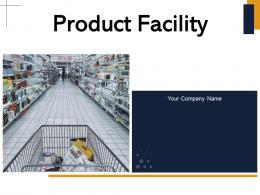 Product Facility Powerpoint Presentation Slides