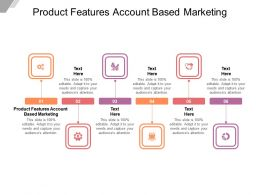 Product Features Account Based Marketing Ppt Powerpoint Presentation Icon Show Cpb