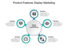 Product Features Display Marketing Ppt Powerpoint Presentation Layouts Cpb